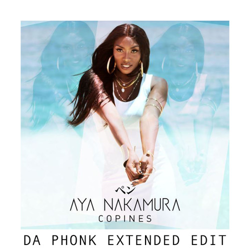 Aya Nakamura - Copines (Da Phonk Extended Edit)