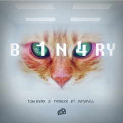 Tom Berx & Trimexx - Binary (ft. Datafall)