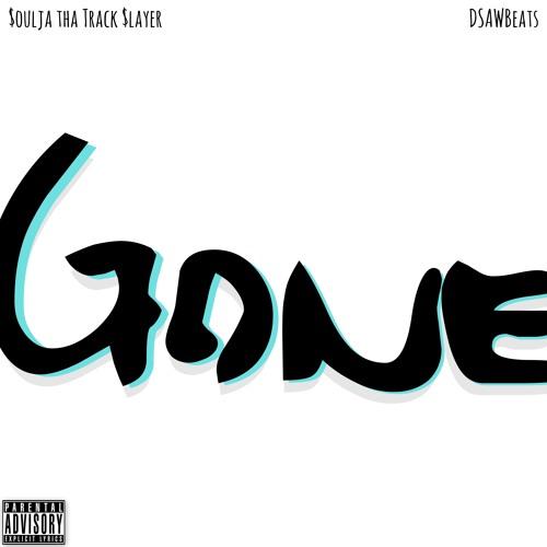$oulja tha Track $layer - Gone  [ prod. by DSAWBeats ]