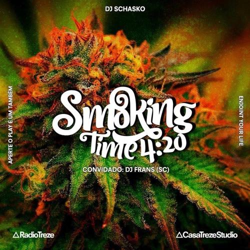 SMOKING TIME 4:20 - 2018 SEP 19 - DJ SCHASKO + DJ FRANS - SC