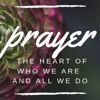 Prayer - The Heart Of Who We Are and All We Do - 04-14-2019 - Pastor Mary Peterson