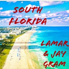 Lamar x Jay Gram - South Florida
