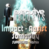 Impact & Resist - Someday (Supersaw Remix) ***Out Now!***