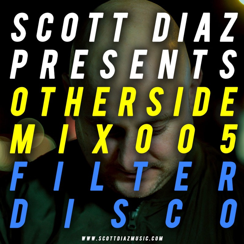 Scott Diaz Presents Otherside 005 - Filter Disco
