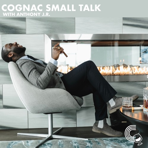 Cognac Small Talk with Anthony J.R.