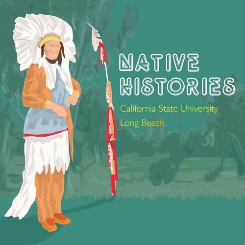 Native Histories: California State University Long Beach