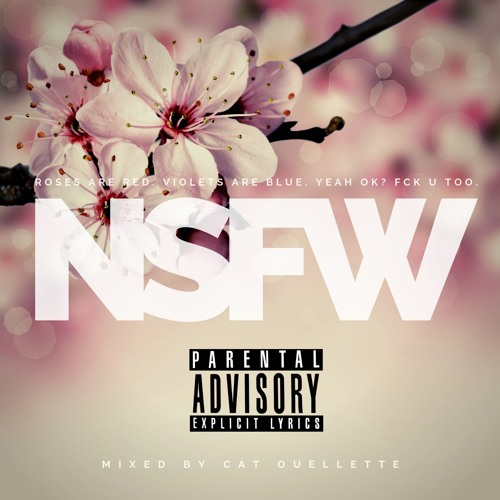 NSFW. Mixed by Cat Ouellette.