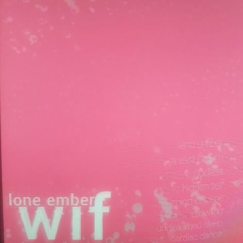 WIF - Lone Ember 2019 [LP]