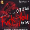 Official Fvck You Mixtape Featuring Kizz Daniel, Tiwa Savage, Sarkodie, Dremo, M.I, CDQ & Many More!