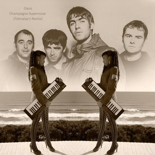 Oasis - Champagne Supernova (Tahnaiya's Mix)