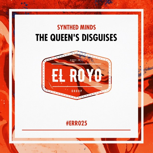 Synthed Minds - The Queen's Disguises #ERR025