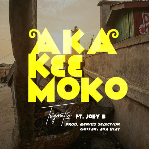 Aka K33 Moko (ft. Joey B)
