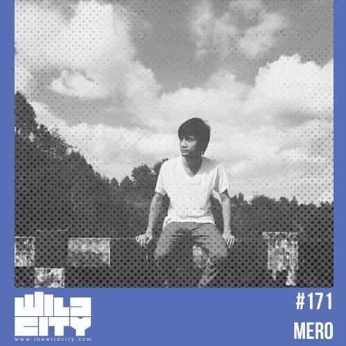 Wild City #171: Mero