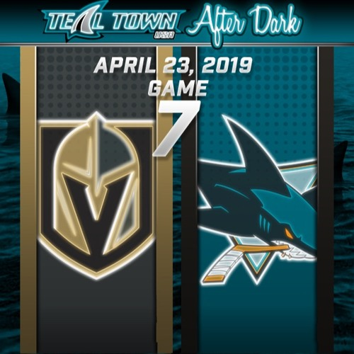 Teal Town USA After Dark (Postgame) - San Jose Sharks vs Vegas Golden Knights GAME 7 - 4-23-2019