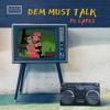 Download Dem Must Talk Mp3