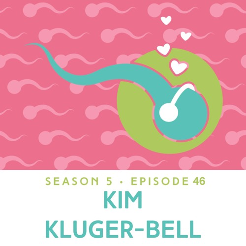 Episode 46: Helping Kids Through Family Formation — Kim Kluger-Bell
