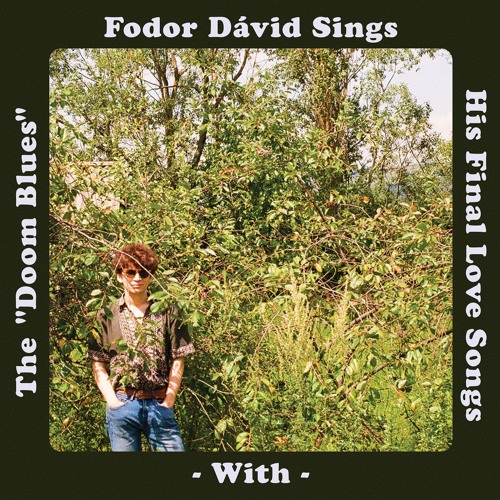 """Fodor Dávid Sings His Final Love Songs With The """"Doom Blues"""" (1st Version)"""
