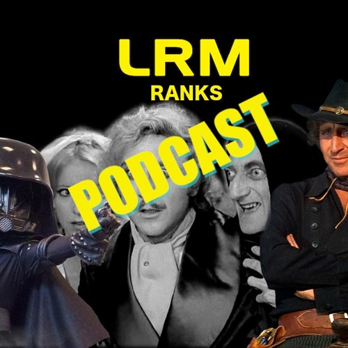 Mel Brooks Films Are Hilarious, Here's The Top 3 | LRM Ranks It Podcast
