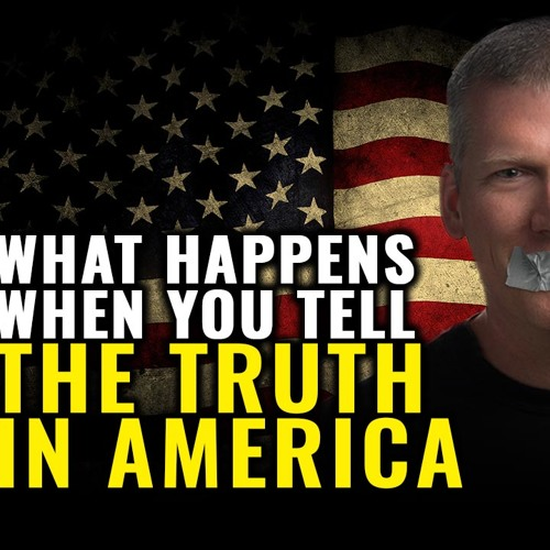 What happens when you tell the TRUTH in America