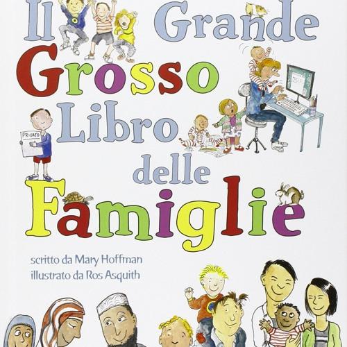 Il Grande Grosso Libro Delle Famiglie - Letto da Fabio Speciale (Audiolibro per bambini)