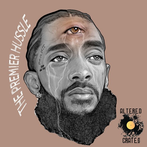 Nipsey Hussle x DJ Premier - The Premier Hussle **R I P ** Mixed by
