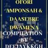 Download OFORI AMPONSAH & DAASEBRE DWAMENA COMPILATION BY DEEJAYKKGH Mp3