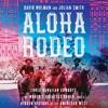 Download ALOHA RODEO by David Wolman and Julian Smith Mp3