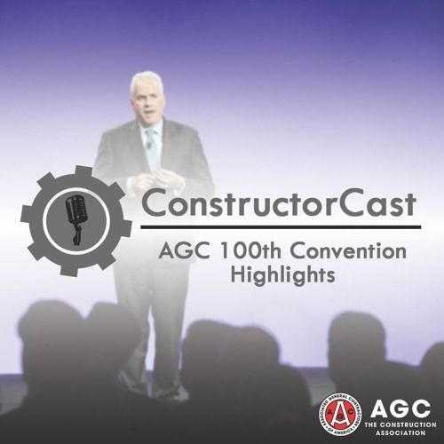 ConstructorCast: AGC 100th Convention Highlights