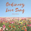 Ordinary Love Song (video audio)