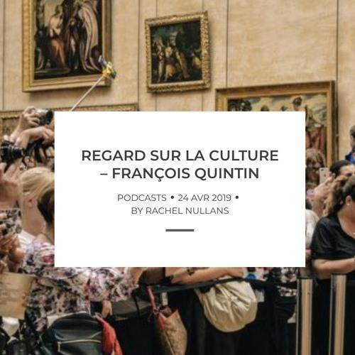 Regard sur la culture, entretien avec François Quintin directeur délégué de Lafayette Anticipations