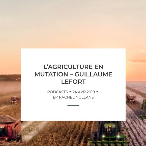 L'agriculture en mutation, discussion avec Guillaume Lefort
