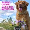 Mungo Ogórki - Musik für Menschen