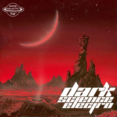 Dark Science Electro - Episode 407 - 4/26/2019