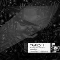 Traffico 11 Part. Tr Nação Ó & LV2 - Chora Boy (Prod. Ludbazz)