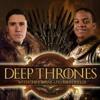 Deep Thrones Midweek Mayhem Ep 2