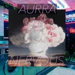 AURRA - NERVOUS