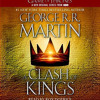 A Clash of Kings A Song of Ice and Fire, Book 2 (Unabridged) Part 1 of 6