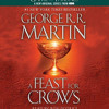 A Feast for Crows A Song of Ice and Fire Book 4 (Unabridged) Part 1 of 6