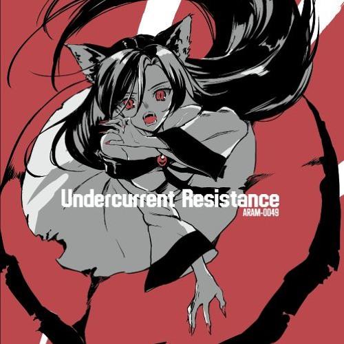 Undercurrent Resistance (Album Preview)