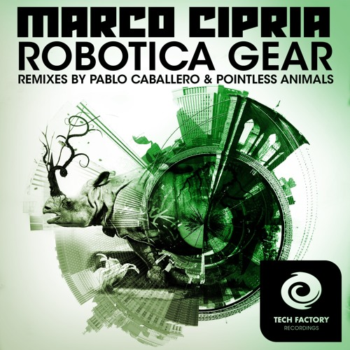 Marco Cipria - ROBOTICA GEAR (Pointless Animals Remix)