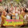 Download Mumbai Dilli Di Kudiyaan   Student Of The Year 2, Tiger, Tara & Ananya, Vishal Shekhar, Dev, Payal Mp3