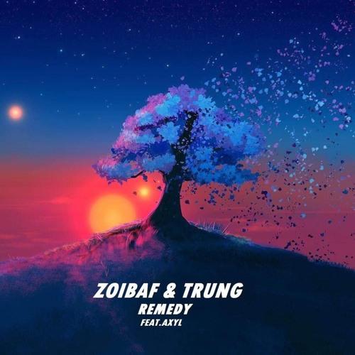 Zoibaf & TRUNG - Remedy (Feat. AXYL)