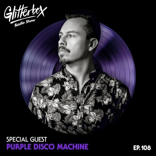 Glitterbox Radio Show 108: Purple Disco Machine Special