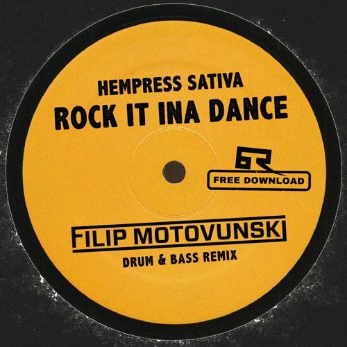 Hempress Sativa - Rock It Ina Dance (Filip Motovunski Remix) [Bad Taste Free Download]