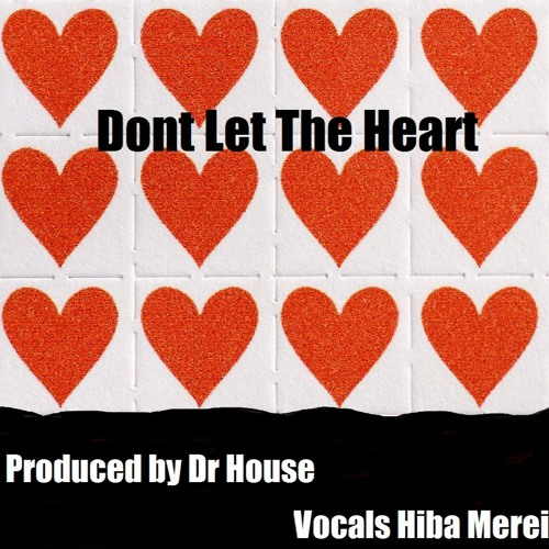 Dont Let The Heart (acid House) Produced By Dr House vocals Hiba Merei 2019