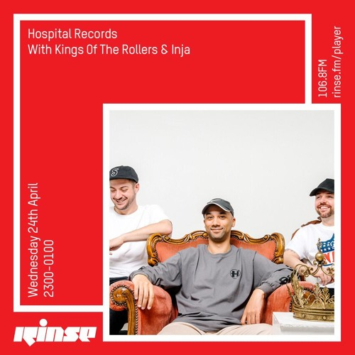 Kings Of The Rollers, Inja - Hospital Records Rinse FM (24-04-2019)