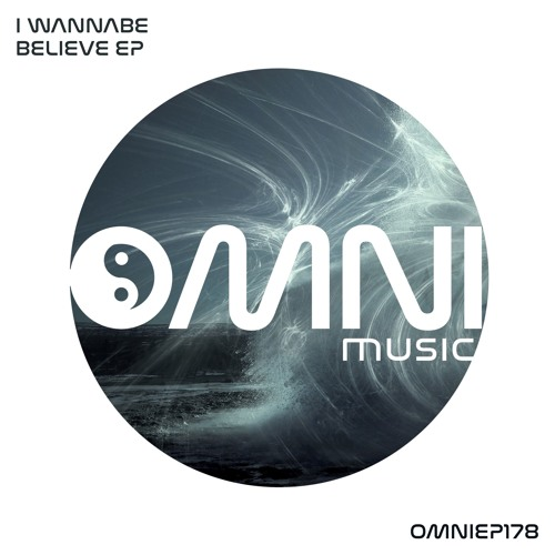 OUT NOW: I WANNABE - BELIEVE EP (OmniEP178)