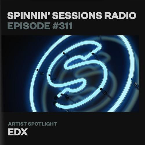 Spinnin' Sessions 311 - Artist Spotlight: EDX