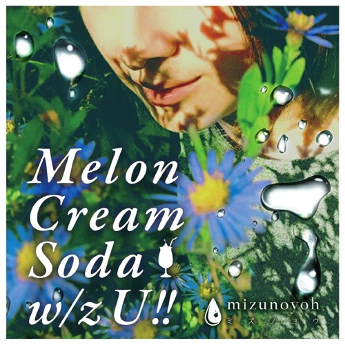 Melon Cream Soda w/z U !! ( 6tr Preview )