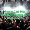 (DJ MT) - Future Club Hits - 24 April 2019